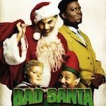 Bad Santa: The Best Christmas Movie Ever Made… Ever